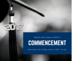 Class of 2017 Graduation Exercises Friday, June 2 10 a.m.