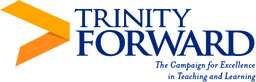 Trinity Forward • The Campaign for Excellence in Teaching and Learning